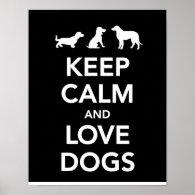 Keep Calm and Love Dogs Print