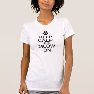 Keep Calm and Meow On T-shirts