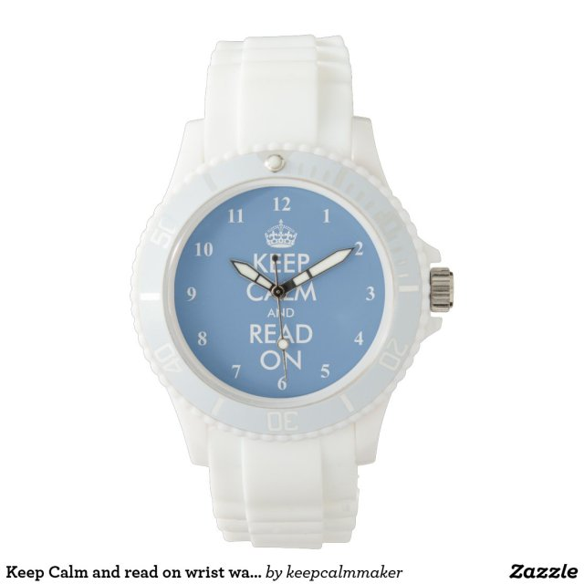 Keep Calm And Read On Wrist Watch