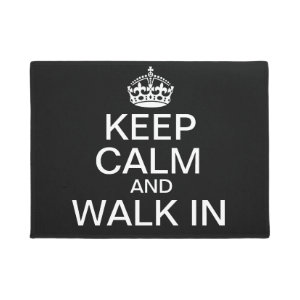 Keep Calm and Walk In Doormat