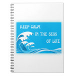 Keep Calm In The Seas Of Life notebooks