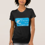 Keep Calm In The Seas Of Life t-shirts