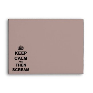Keep Calm & Then Scream Envelope