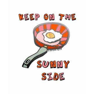 Keep on the Sunny Side shirt