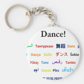 Language of Dance!  Words for Dance Worldwide Keychain