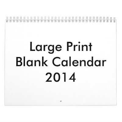 Large Print Blank Calendar 2014. You can find classic