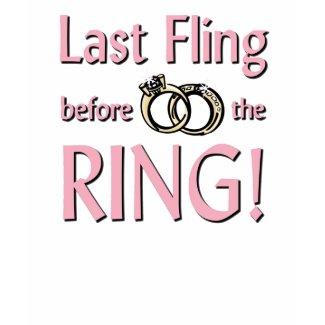 Last fling before the ring t-shirt shirt