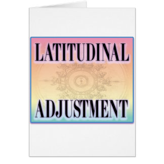 """Latitudinal Adjustment"" Greeting Card"
