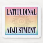 """Latitudinal Adjustment"" mousepads"
