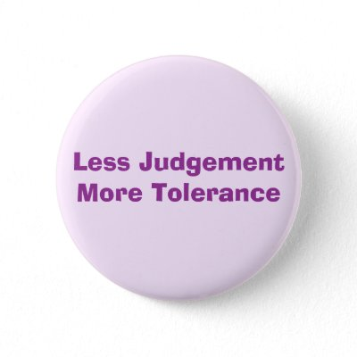 Less Judgement, More Tolerance