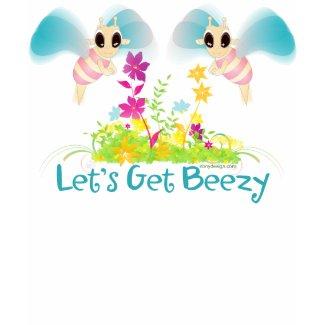 Let's Get Beezy! shirt