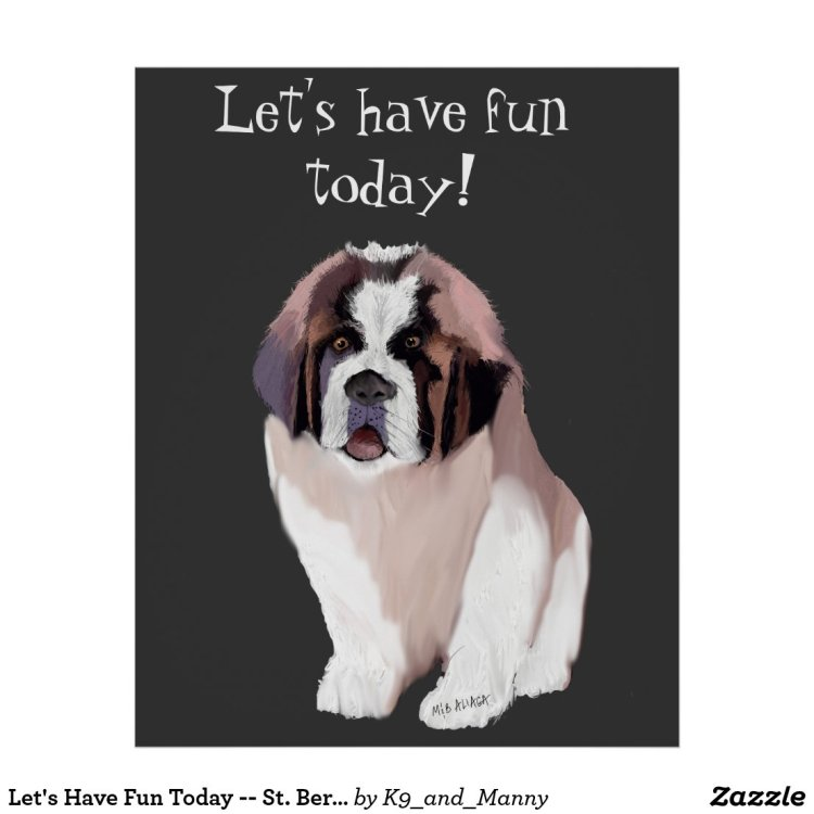 Let's Have Fun Today -- St. Bernard Puppy Poster