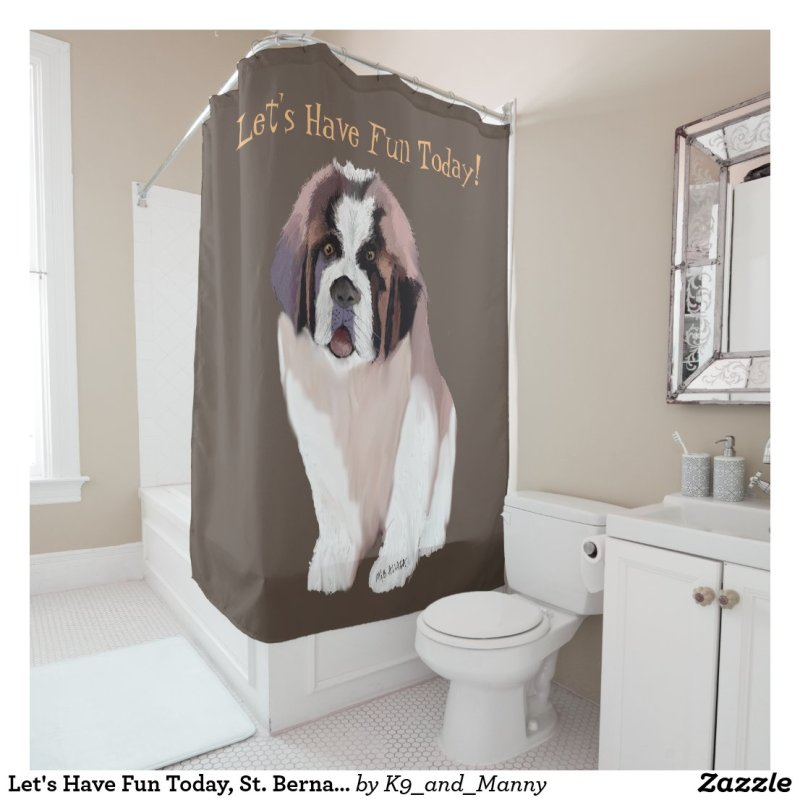Let's Have Fun Today, St. Bernard Puppy Style Shower Curtain