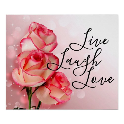 Live Laugh Love Roses Poster