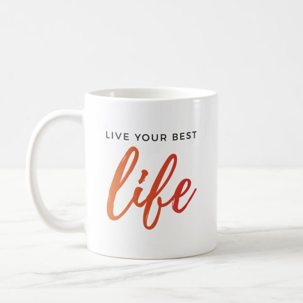 Live your best life coffee mug
