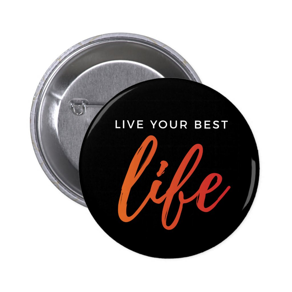Live Your Best Life Pinback Button