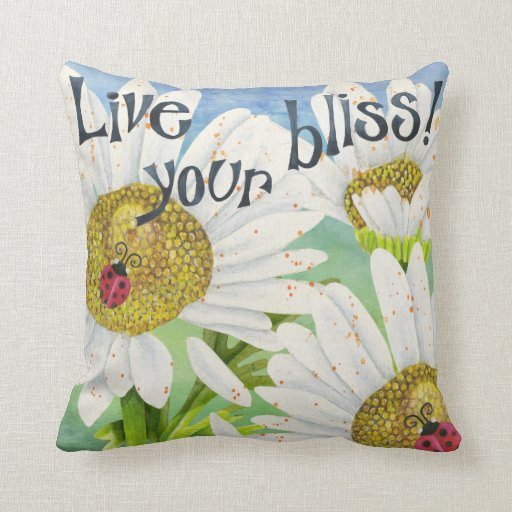 Live Your Bliss Pillow