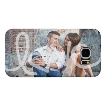 """Love"" Add your photo Samsung Galaxy S6 Case"