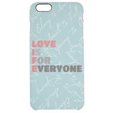 Love Is For Everyone Clear iPhone 6 Plus Case