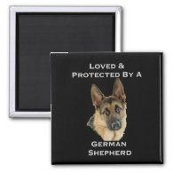 Loved & Protected By A German Shepherd Fridge Magnet