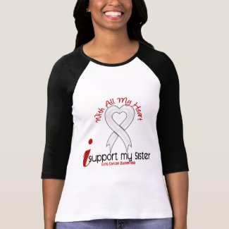Lung Cancer I Support My Sister Tee Shirts