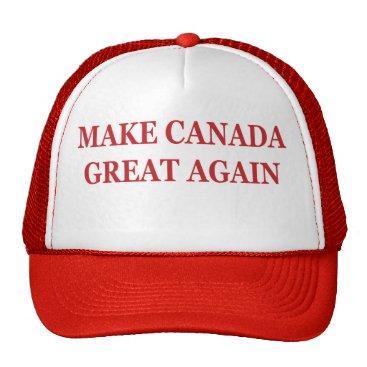 Make Canada Great Again: Donald Trump Parody Hat