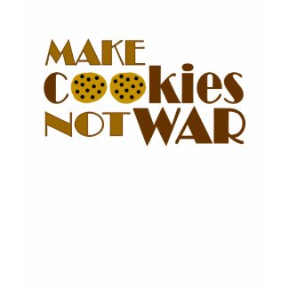 Make Cookies Not War shirt