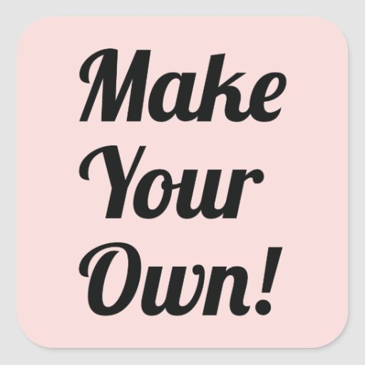 Make Your Own Custom Printing Square Sticker Zazzle