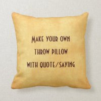 Sayings Pillows - Sayings Throw Pillows | Zazzle