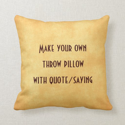 Make your own pillow with quote or saying pillow