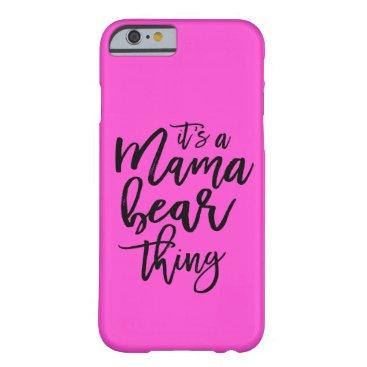 Mama Bear cell phone case