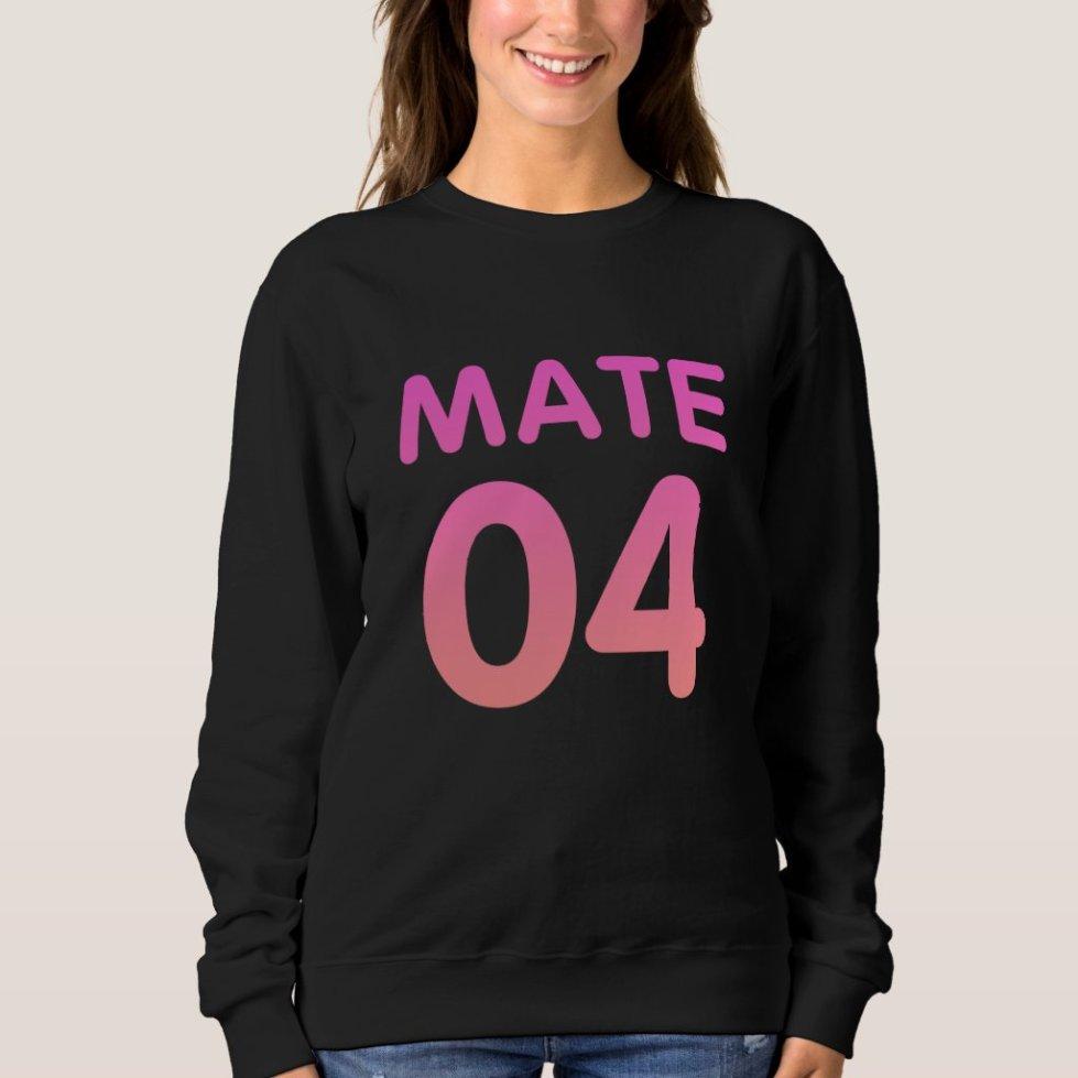 Mate 04 Sweatshirt