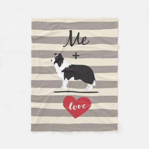 Me plus Border Collie equal Love Fleece Blanket
