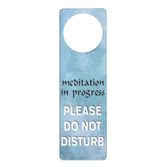 Meditation In Progress Please Do Not Disturb Door Hanger