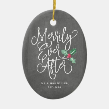 Merrily Ever After Wedding Newlywed Holiday Ceramic Ornament