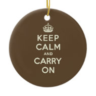 Milk Chocolate Keep Calm and Carry On Ornament