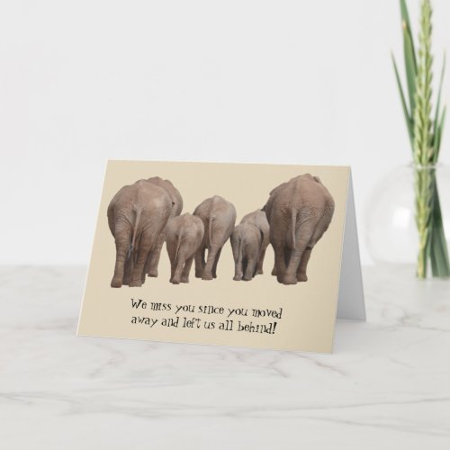 Missing You Moved Away Elephant Card