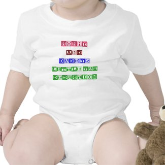 Mommy and Daddy's Little Tax Deduction shirt