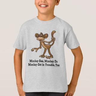 Monkey See Monkey Do Funny T-Shirt