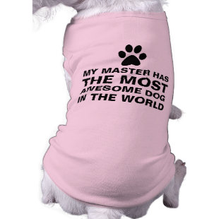 Most Awesome Dog in The World Dog Tshirt