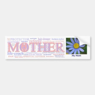 MOTHER: The many roles of a mother - Customize Bumper Sticker