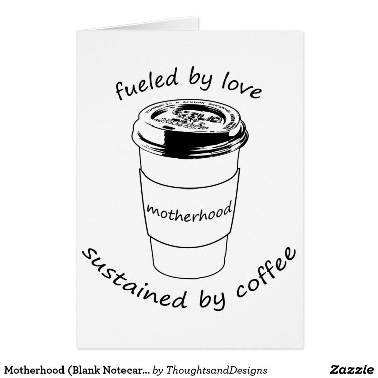 Motherhood (Blank Notecard): Love & Coffee Card