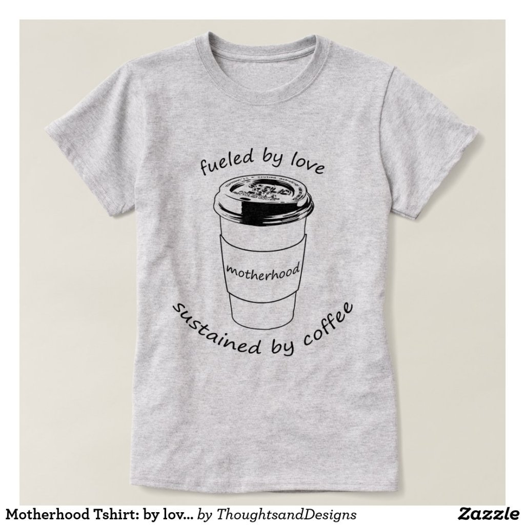 Motherhood Tshirt: by love and by coffee (Graphic) T-Shirt