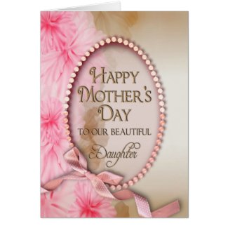Mother's Day - Daughter - Delicate and Pink Floral Card