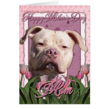 Mothers Day - Pink Tulips - Pitbull - Jersey Girl Card