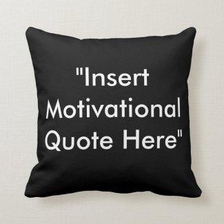 Motivational Quote Pillow