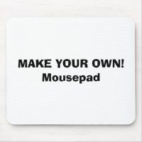 MOUSEPAD - MAKE YOUR OWN! | Zazzle