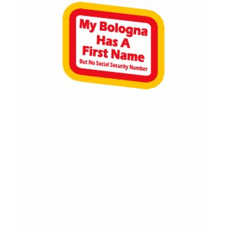 My bologna has a first name shirt