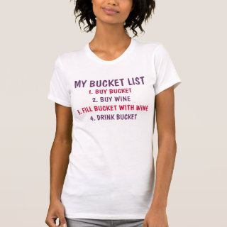 My Bucket Wine List Tee Shirt