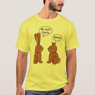 My Butt Hurts! Bunnies T-Shirt